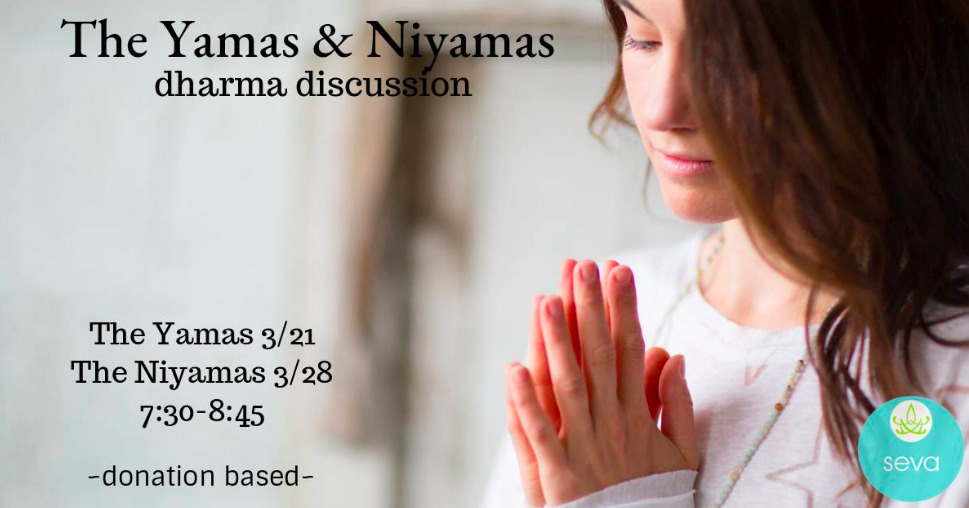 The Yamas & Niyamas – Dharma Discussion